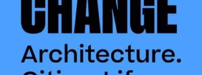 Change, festival di architettura tra sostenibilità e innovazione urbana. Al via le iniziative sui social