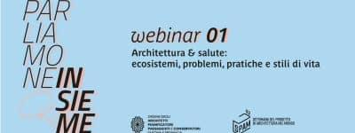 Architettura e salute, il primo webinar di Parliamone insieme