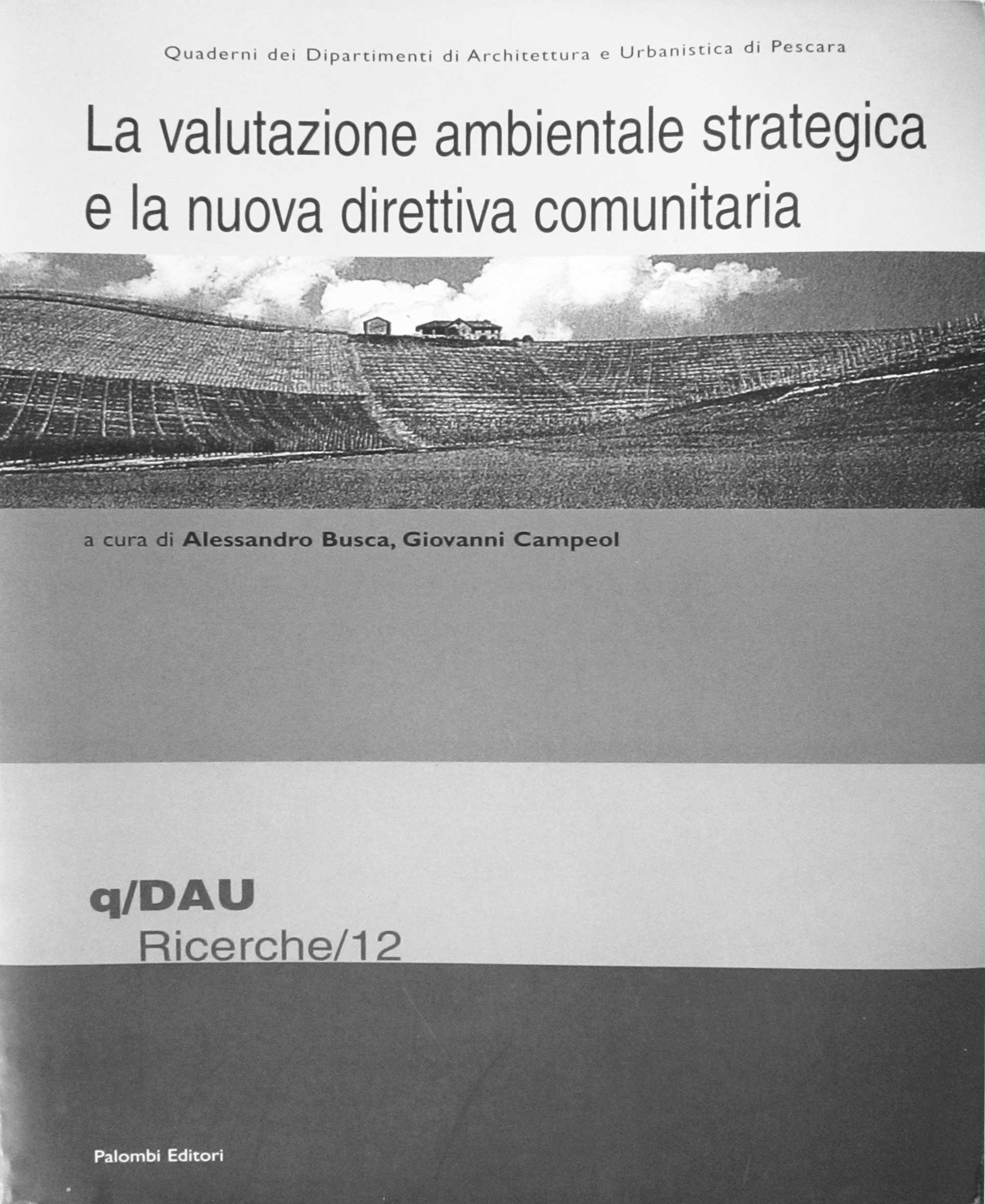 12 - La valutazione ambientale strategica e la nuova direttiva comunitaria, Fratelli Palombi Editori, Roma 2002; con G. Campeol - Copertina
