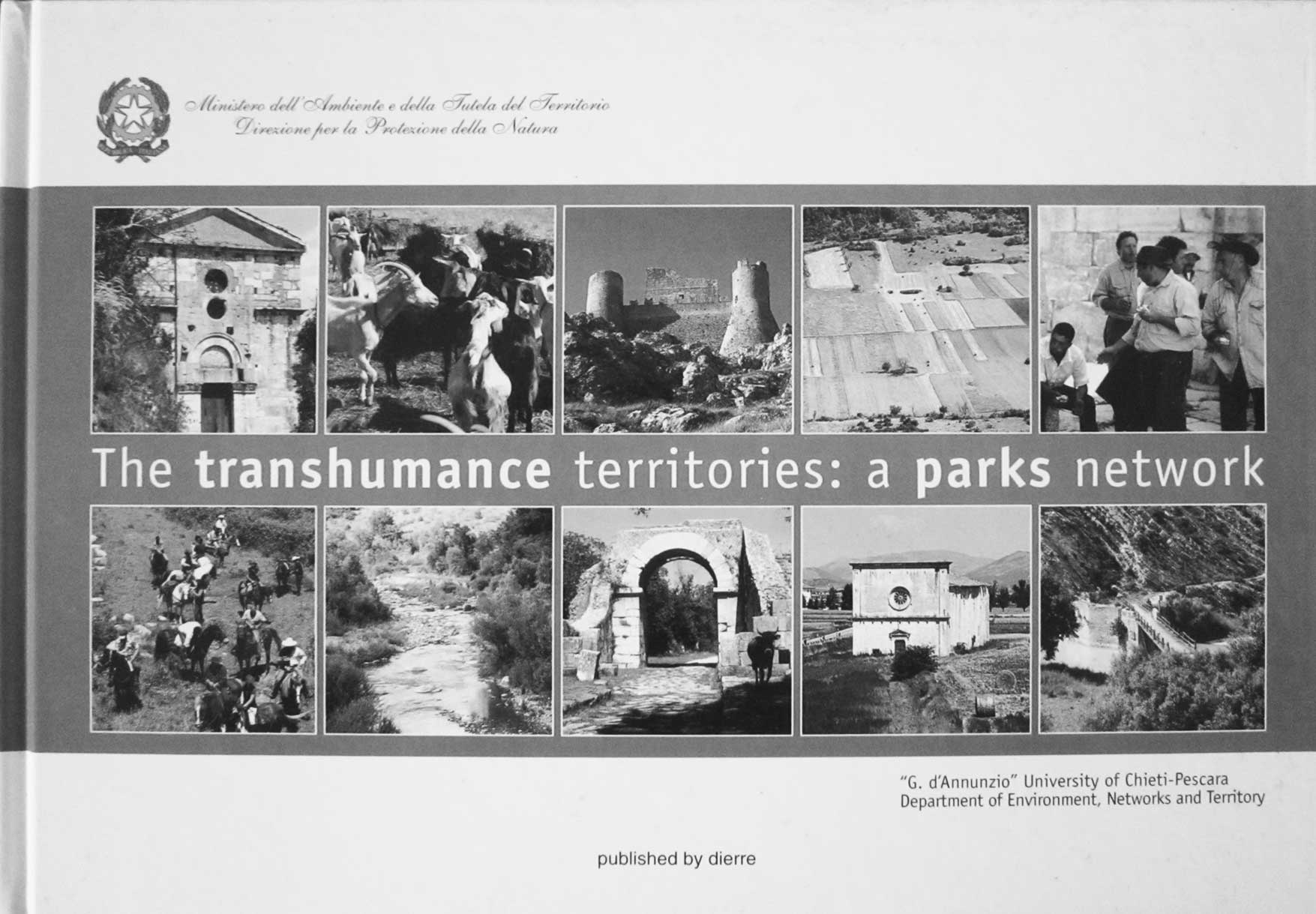 13 - The transhumance territories: a parks network, Ministero dell'Ambiente, Dierre Edizioni, S. Salvo (CH) 2004; con B. Di Rico e V. Fabiett - Copertina