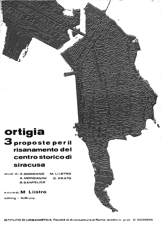 16 - Ortigia: 3 proposte per il risanamento del centro storico di Siracusa, Istituto di Urbanistica della Facoltà di Architettura, Roma 1975 - Copertina