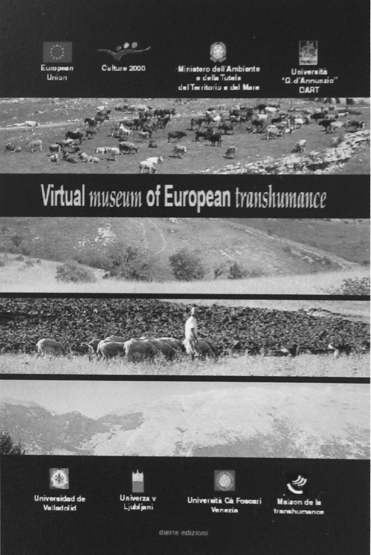 17 - Virtual museum of European trashumance, Unione Europea - Cultura 2000 e Ministero dell'Ambiente, Dierre Edizioni, Pescara 2007; con AA. VV. - Copertina