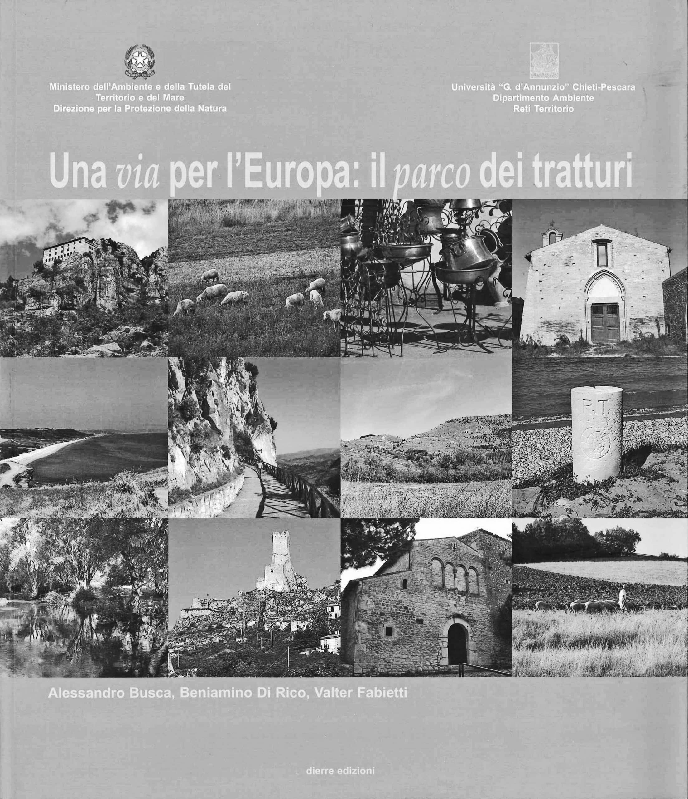 18 - Una via per l'Europa: il parco dei tratturi, Ministero dell'Ambiente, Dierre Edizioni, Pescara 2007; con B. Di Rico e V. Fabietti - Copertina