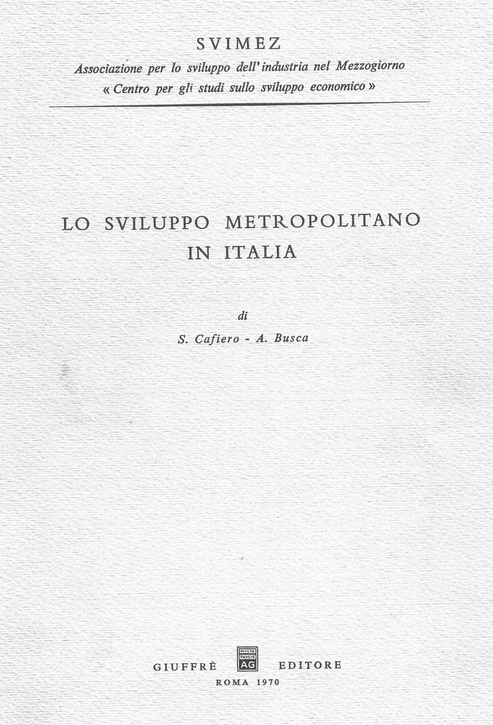 1 - Lo sviluppo metropolitano in Italia, Giuffrè Editore, Roma 1970; con S. Cafiero - Copertina