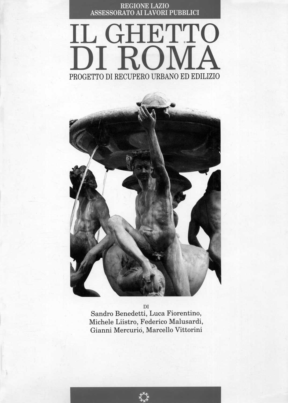 19 - Il Ghetto di Roma. Progetto di recupero urbano ed edilizio, Kappa, Roma 1995; con altri - Copertina