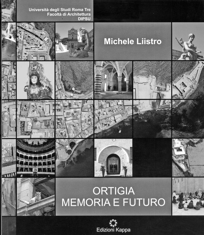 22 - Ortigia. Memoria e futuro, Università degli Studi Roma Tre - Facoltà di Architettura - DIPSU, Edizioni Kappa, Roma 2008 - Copertina