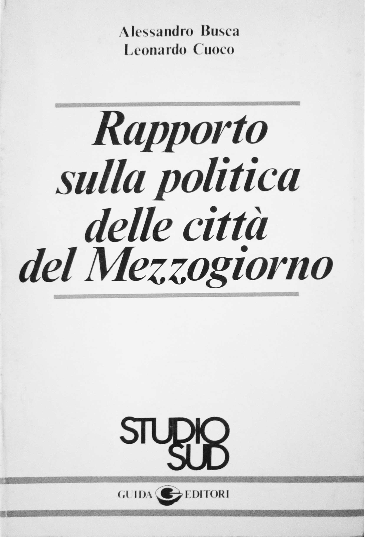 3 - Rapporto sulla politica delle città del Mezzogiorno, ISSOCO, Roma 1980; con L. Cuoco - Copertina