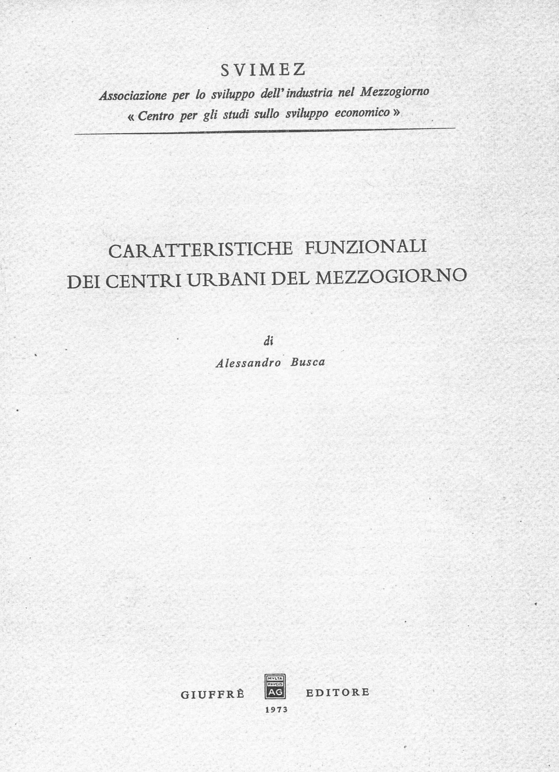 4 - Caratteristiche funzionali dei centri urbani del Mezzogiorno, Giuffrè Editore, Roma 1973 - Copertina