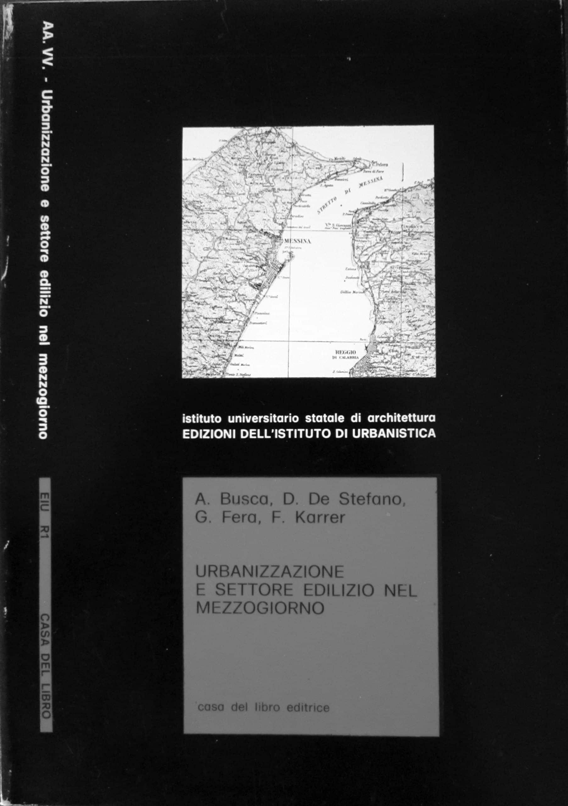 5 - Urbanizzazione e settore edilizio nel Mezzogiorno, Casa del Libro Editore, Reggio Calabria 1977; con D. De Stefano, G. Fera e F. Karrer - Copertina