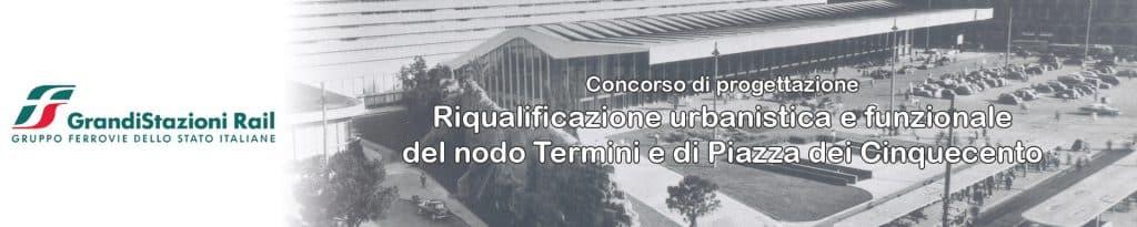 """Concorso di progettazione """"Riqualificazione urbanistica e funzionale del nodo Termini e di Piazza dei Cinquecento"""" 1"""