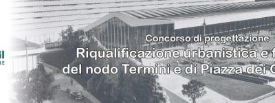 """Concorso di progettazione """"Riqualificazione urbanistica e funzionale del nodo Termini e di Piazza dei Cinquecento"""""""