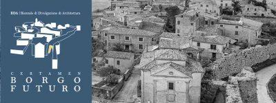 Certamen Borgo Futuro: workshop e masterclass online su rigenerazione borghi e periferie