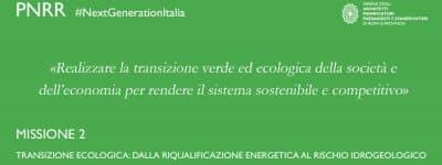 Recovery/M2. Transizione verde: dalla riqualificazione energetica al rischio idrogeologico
