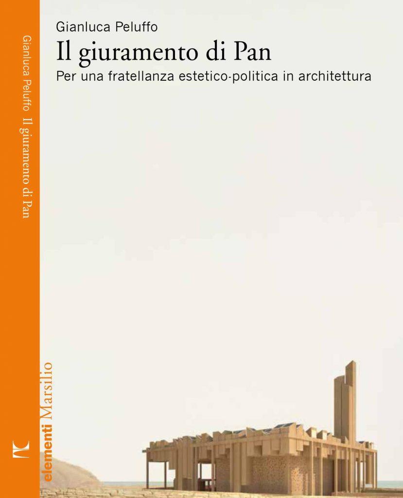 """Gianluca Peluffo. """"Il giuramento di Pan. Per una fratellanza estetico-politica in architettura"""" – di Federica Andreoni 4"""